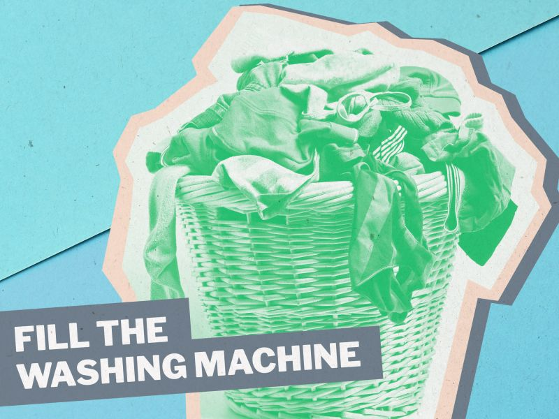 Graphic of an overflowing laundry basket with the words FILL THE WASHING MACHINE in capital letters